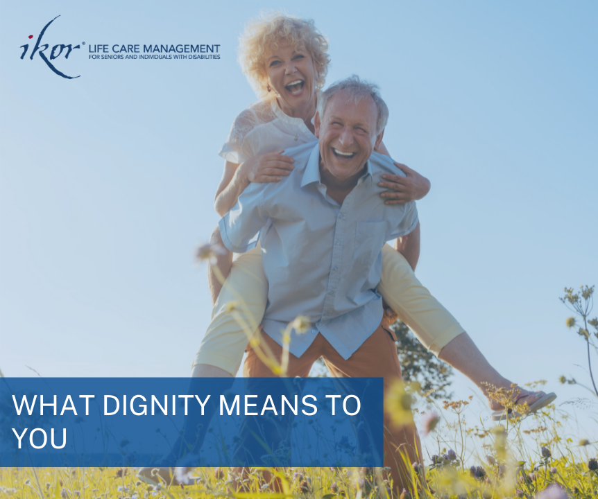 Dignity and independence as you age